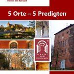 5 Orte - 5 Predigten - Predigtreihe anlässlich 25 Jahre Straße der Romanik